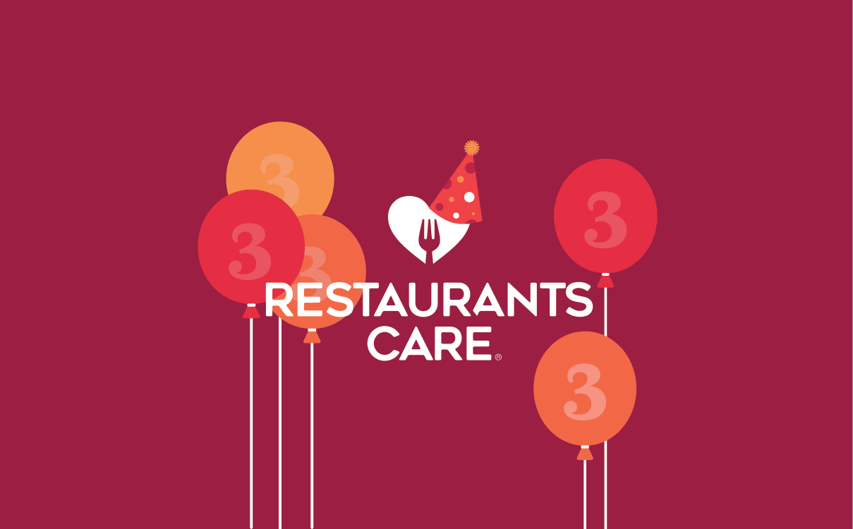 Restaurants Care Three Year Anniversary